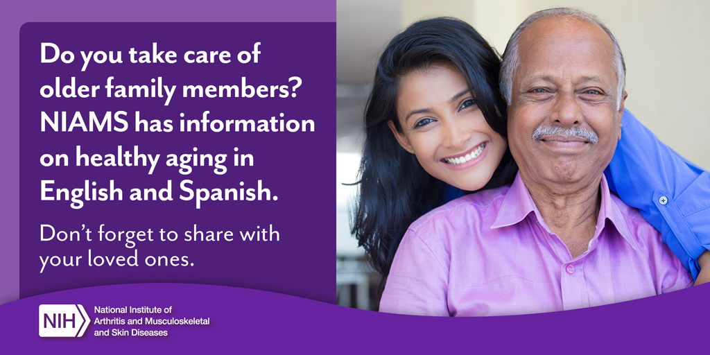 NIAMS has information on healthy aging in English and Spanish.