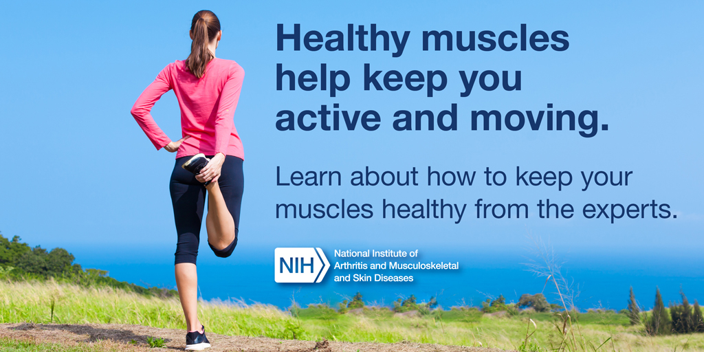 Healthy muscles help keep you active and moving.