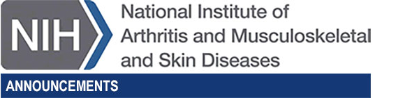 National Institute of Arthritis and Musculoskeletal and Skin Diseases announcements.