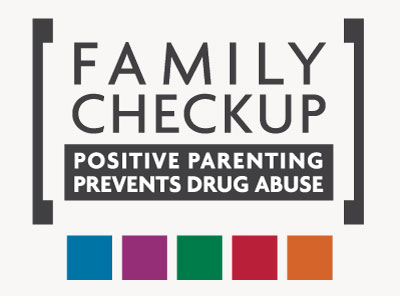 Family Checkup: Positive Parenting Prevents Drug Abuse logo