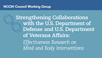 Cover for Strengthening Collaborations with the U.S. Department of Defense and U.S. Department of Verterans Affairs: Effectiveness Research on Mind and Body Interactions